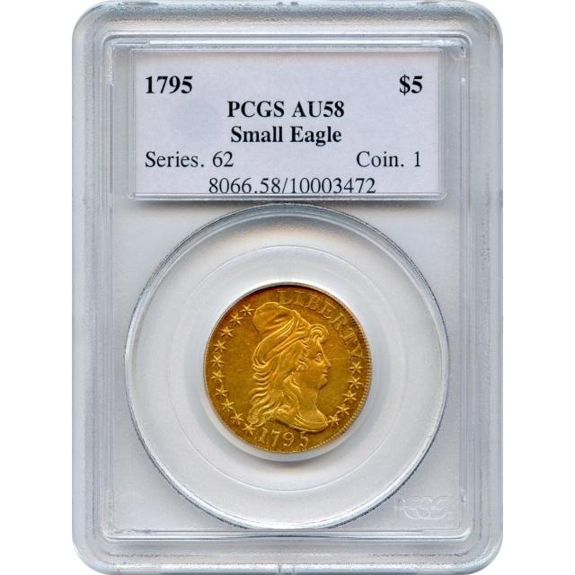 1795 $5 Draped Bust Half Eagle, Small Eagle reverse PCGS AU58