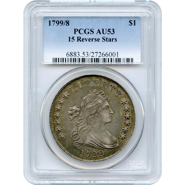1799/8 $1 Draped Bust Dollar, 15 Reverse Stars PCGS AU53