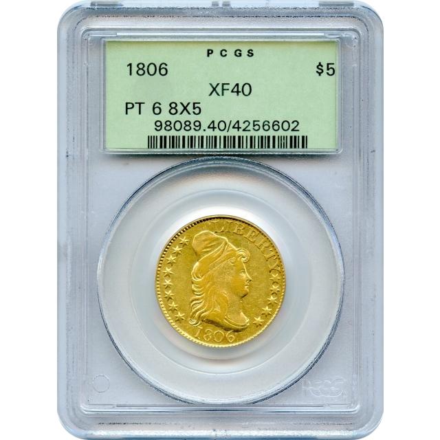 1806 $5 Draped Bust Half Eagle, Pointed 6, 8X5 Stars PCGS XF40