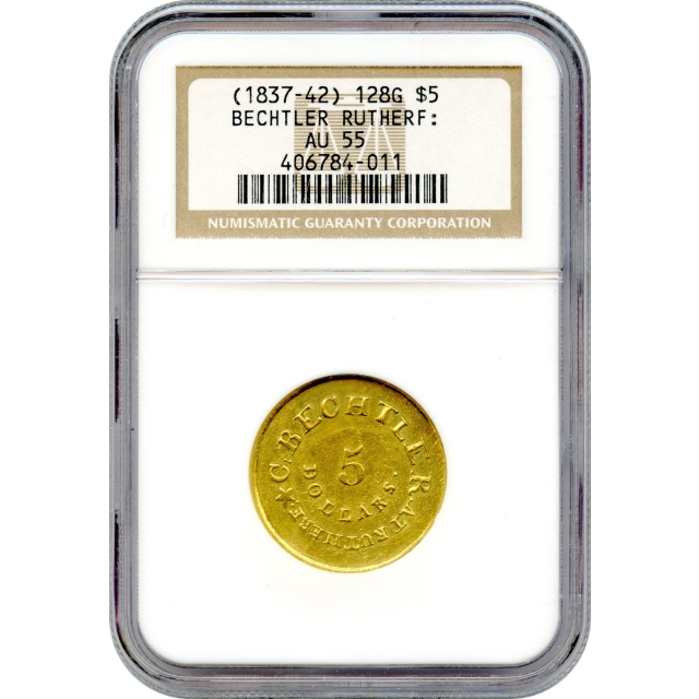 """1834-40 Gold $5 C.BECHTLER, GEORGIA 128.G. 22ct AT RUTHERF: NGC AU55 """"Territorial Gold Rarity!"""""""