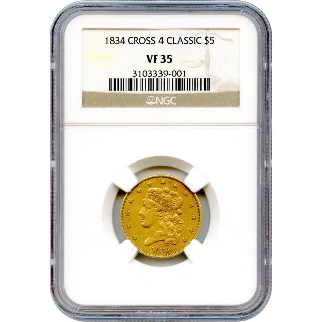 1834 $5 Classic Head Half Eagle, Crosslet 4 NGC VF35