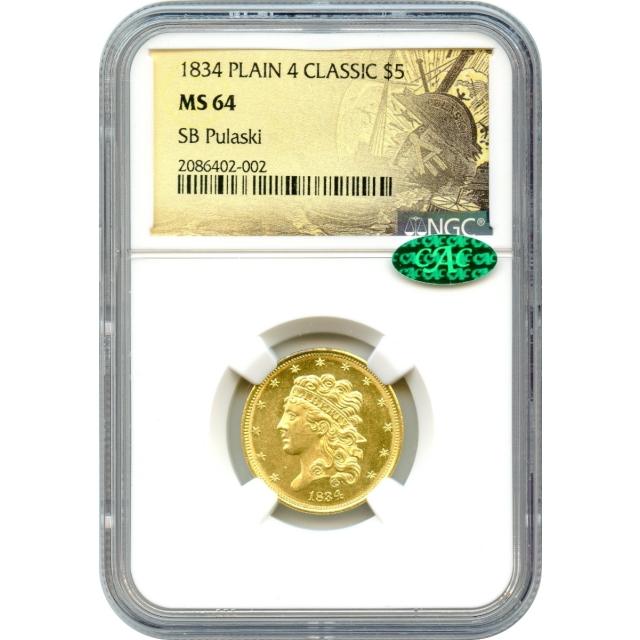 1834 $5 Classic Head Half Eagle, Plain 4 NGC MS64 (CAC) Ex.SB Pulaski