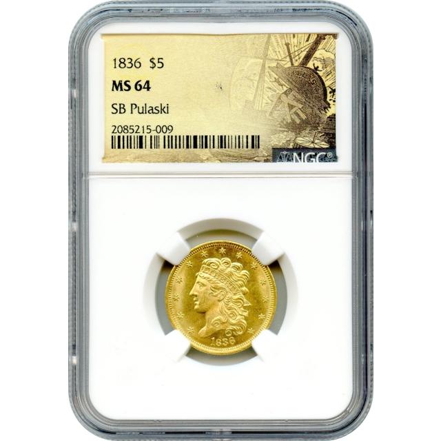 1836 $5 Classic Head Half Eagle NGC MS64 Ex.SB Pulaski