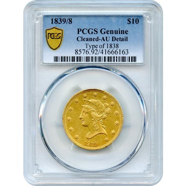 1839/8 $10 Liberty Head Eagle, Type of 1838 PCGS Genuine