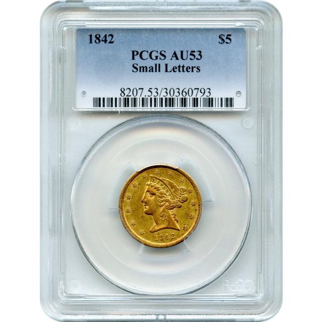 1842 $5 Liberty Head Half Eagle, Small Letters PCGS AU53