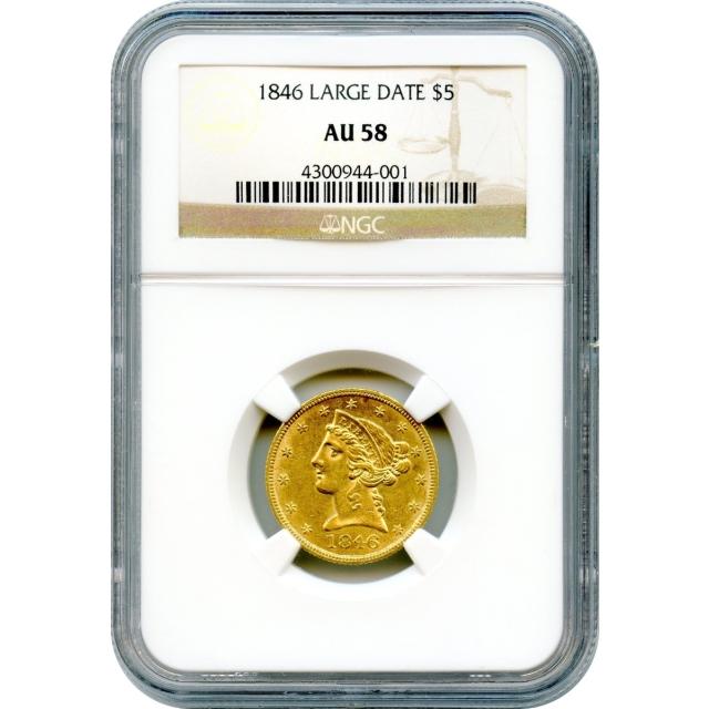 1846 $5 Liberty Head Half Eagle, Large Date NGC AU58