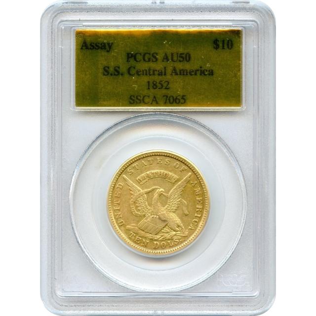 1852 $10 California Gold Eagle - U.S. Assay Office PCGS AU50 Ex.SS Central America