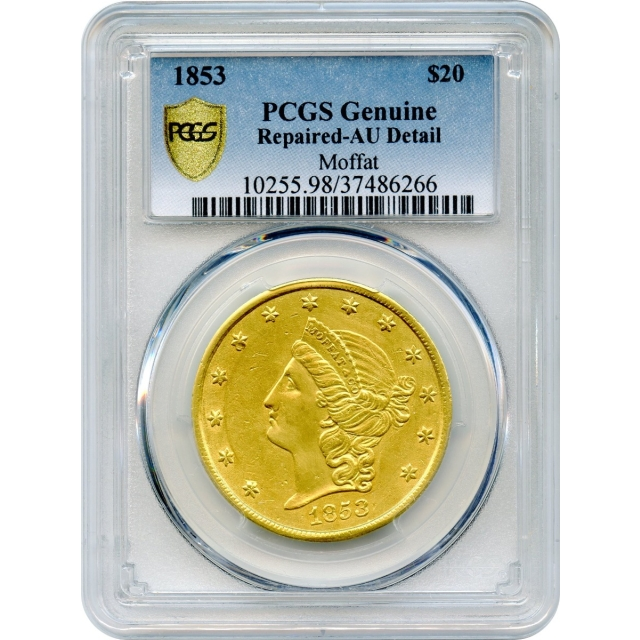 1853 $20 California Gold Double Eagle - Moffat & Co. PCGS AU Detail Repaired