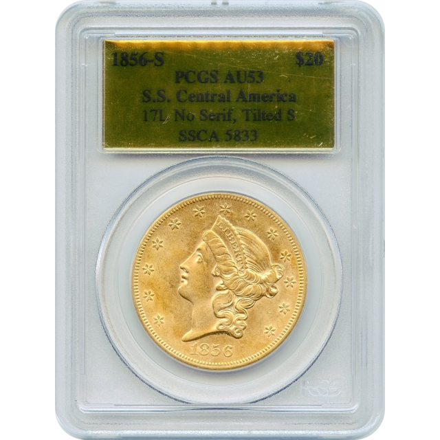 """1856-S $20 Liberty Head Double Eagle, variety 17L, PCGS AU53 """"Ex. SS Central America"""""""