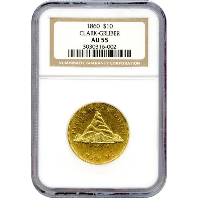 1860 $10 Colorado Gold - Clark Gruber 'Pikes Peak' Eagle NGC AU55