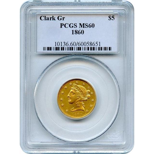 1860 $5 Colorado Gold - Clark, Gruber Half Eagle PCGS MS60