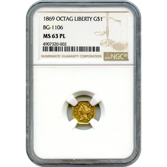 BG-1106 G$1 1869 California Fractional, Liberty Octagonal NGC MS63 Prooflike R4+