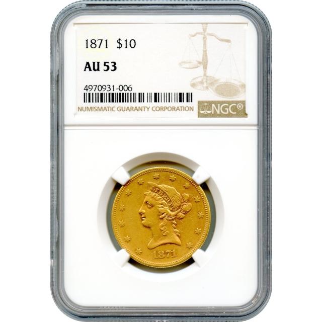 1871 $10 Liberty Head Eagle NGC AU53