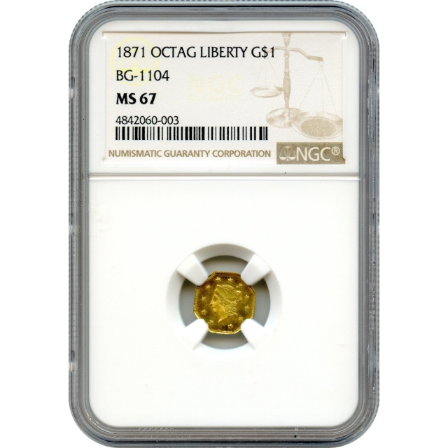 BG-1104 G$1 1871 California Fractional, Liberty Octagonal NGC MS67 R4+ - Finest Known!