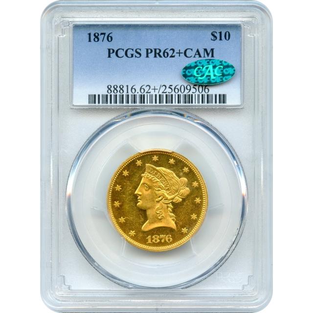 1876 $10 Liberty Head Eagle PCGS PR62+CAM (CAC)