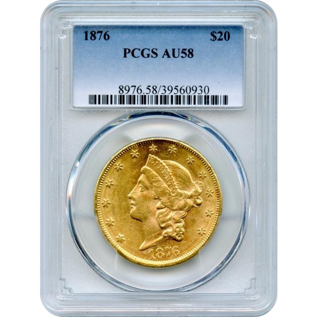 1876 $20 Liberty Head Double Eagle PCGS AU58