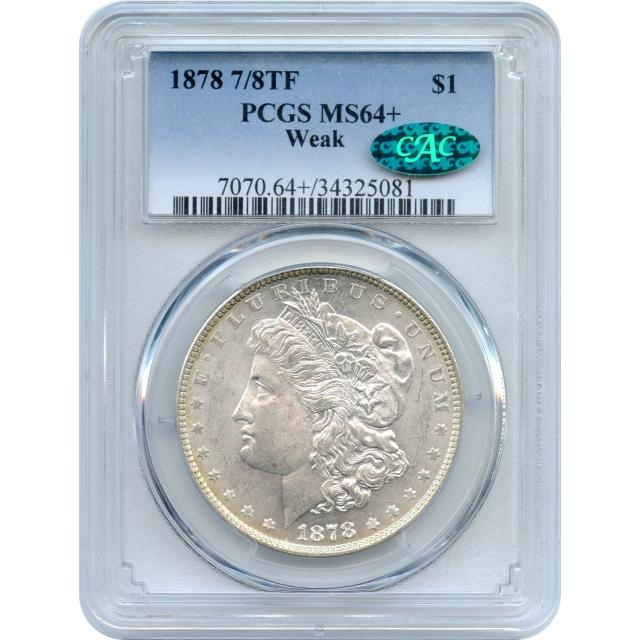 1878 $1 Morgan Silver Dollar, 7/8TF Reverse of 1878 Weak PCGS MS64+ (CAC)