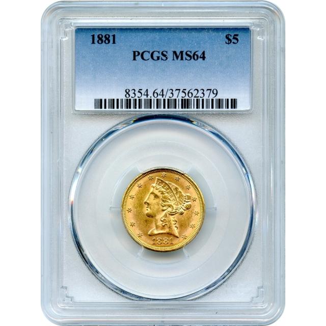 1881 $5 Liberty Head Half Eagle PCGS MS64