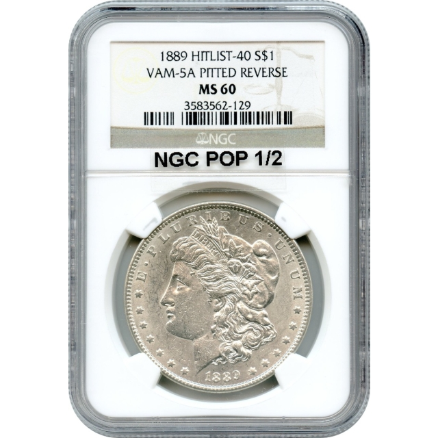 """1889 $1 Morgan Silver Dollar, VAM 5A """"Pitted Reverse"""" NGC MS60"""
