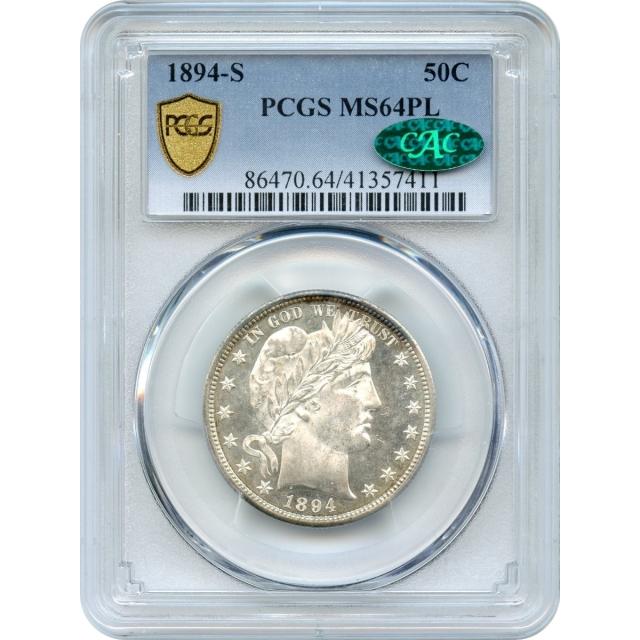 1894-S 50C Barber Half Dollar PCGS MS64 Prooflike (CAC) TOP POP-!