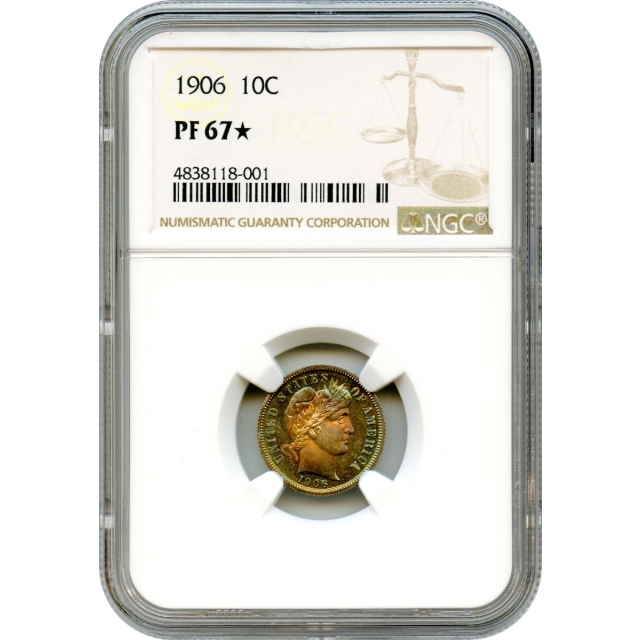 """1906 10C Barber Dime NGC PR67 (STAR) - Rainbow toning! """"Sold Only Within Complete 1906 Proof Set"""""""