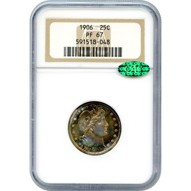 """1906 25C Barber Quarter NGC PR67 (CAC) """"Sold Only Within Complete 1906 Proof Set"""""""