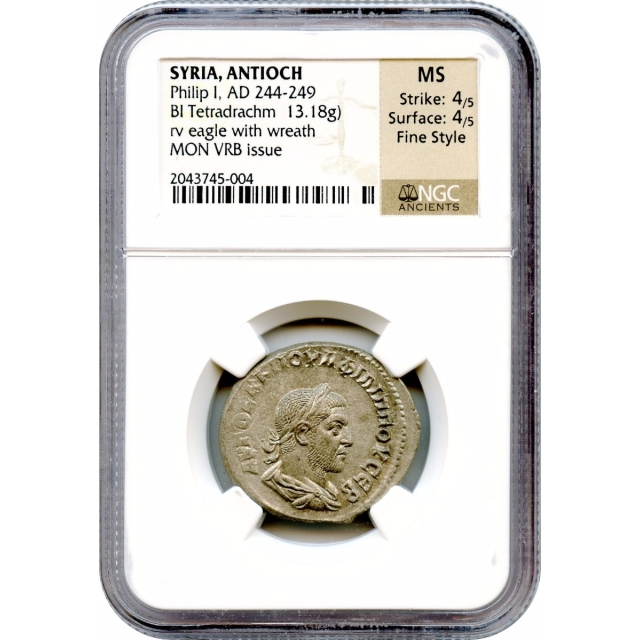 Ancient Rome - AD 244-249 Philip I Antioch BI Tetradrachm NGC MS Fine Style