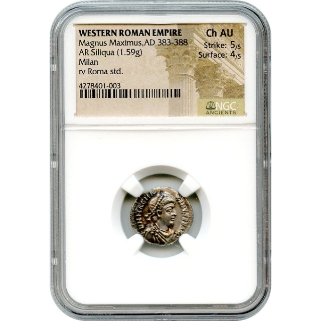 Ancient Rome Western Empire - AD 383-388 Magnus Maximus AR Siliqua NGC Choice AU