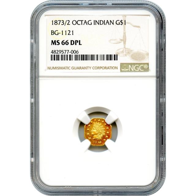 BG-1121 G$1 1873/2 California Fractional, Indian Octagonal NGC MS66DPL R7-