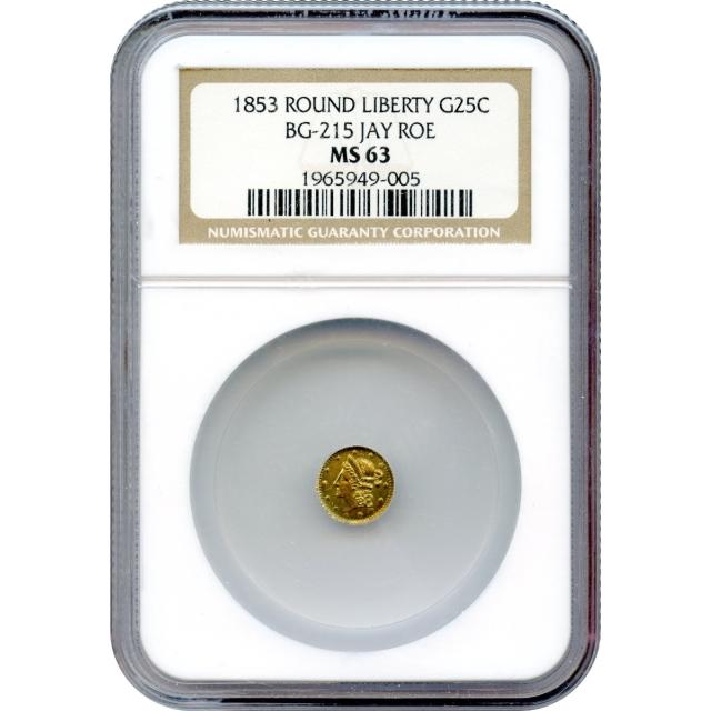 1853 California Gold Rush Circulating Fractional Gold 25C, BG-215 Liberty Round NGC MS63 R7- Ex.Jay Roe