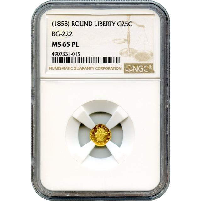 1853 California Gold Rush Circulating Fractional Gold 25C, BG-222 Liberty Round NGC MS65 Prooflike R2