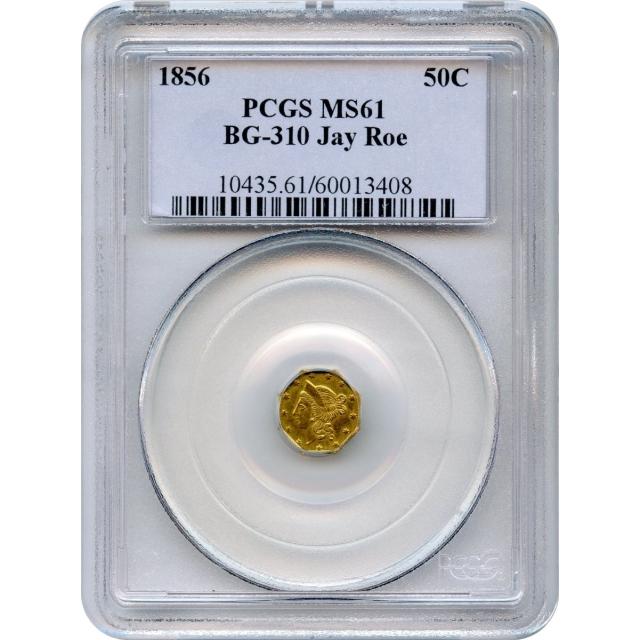 1856 California Gold Rush Circulating Fractional Gold 50C, BG-310 Liberty Octagonal PCGS MS61 R6+ Ex.Jay Roe