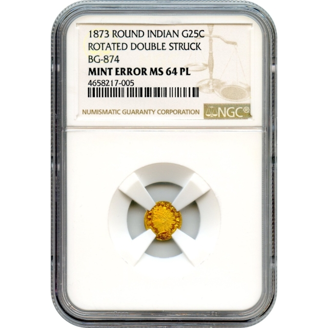 BG- 874 G25C 1873 California Fractional, Indian Round NGC MS64PL Unique Mint Error